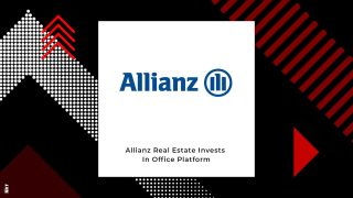Allianz Real Estate Invests $150 Million In Office Sector