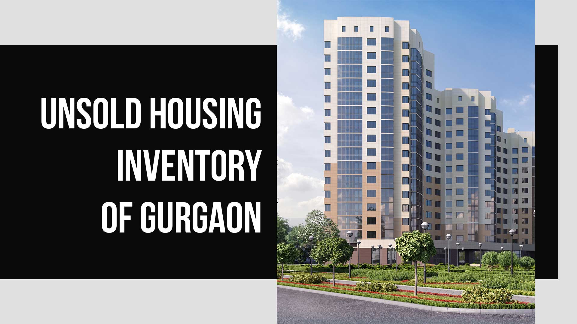 Unsold Housing Inventory - Gurgaon vs other NCR Markets