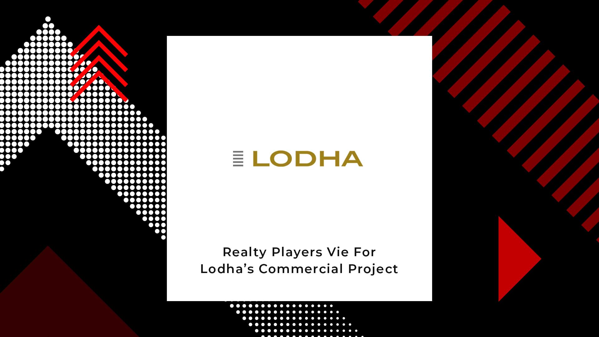 Six Bidders Pitch In For Lodha's Wadala Office Project