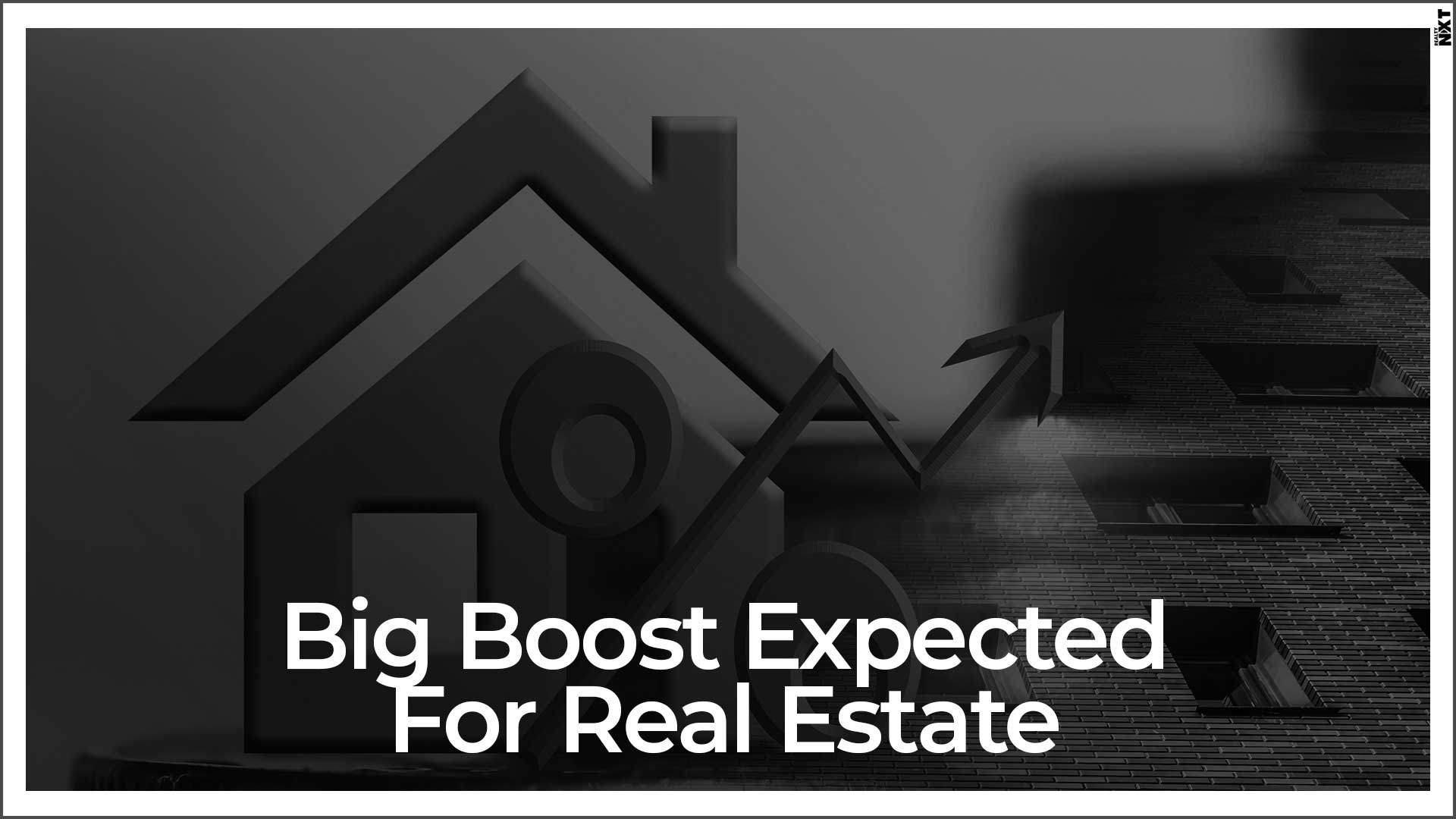 Real Estate Sector Might Receive A Major Boost