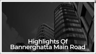 Bannerghatta Main Road is an Emerging Micro-market