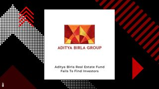 Aditya Birla Real Estate Fund Unable To Liquidate