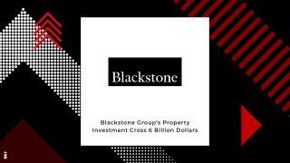 Blackstone's Investment In India Cross $6 Billion