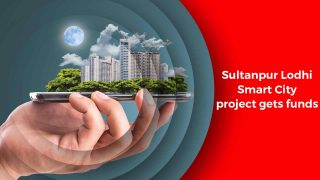 Sultanpur-Lodhi-Smart-City-project-gets-funds