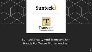 Sunteck And Transcon To Develop 7-acre Land In Andheri