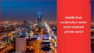 Saudi Arabia bucks subdued construction market with Vision 2030 push