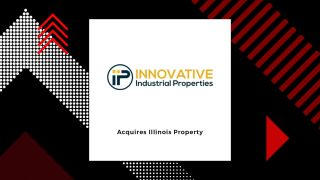 Innovative Industrial Properties Acquires Illinois Property and Expands Real Estate Partnership with PharmaCann