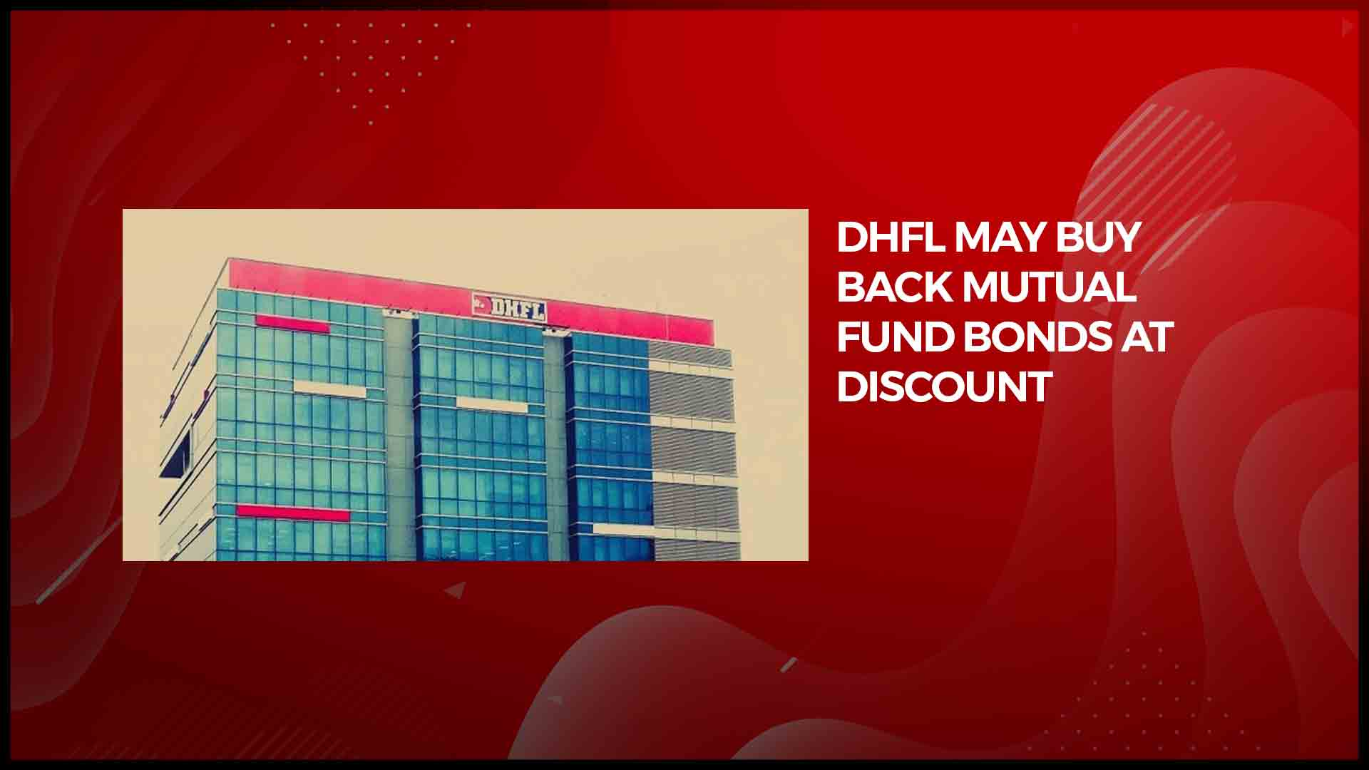 DHFL may buy back mutual fund bonds at discount