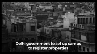 Delhi government to set up camps to register properties