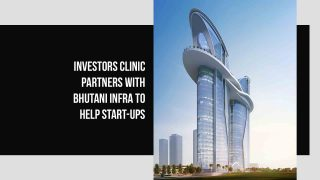 Investors Clinic partners with Bhutani Infra to help launch start-ups