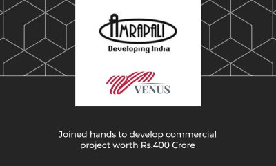 Amrapali, Venus Group to develop commercial project worth 400 crore on 15,000 square feet plot