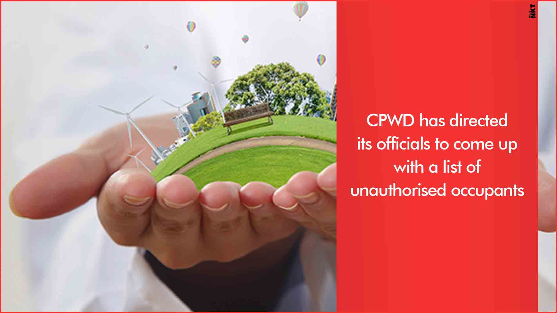 CPWD directs officials to compile list of encroachers on government land