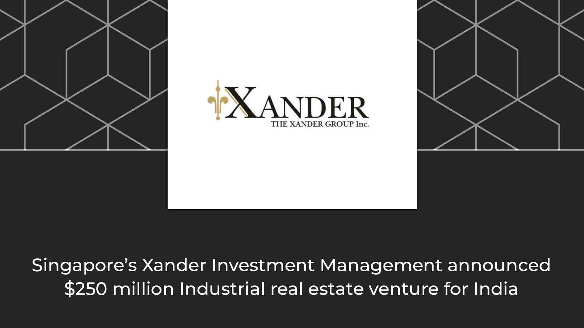 Xander floats $250-million industrial real estate venture for India