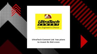UltraTech Cement to invest Rs 940 crore for increasing production capacity