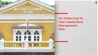 HC Of Bombay At Goa Wants Government to Lock CZMP Without Further Delay
