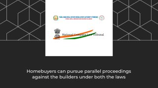 "Moreover, insolvency resolution process has been ordered. ""Institution of suits and continuation of suits against the developer in any court of law, tribunal or other authorities are prohibited,"" the developer's counsel said. However, the TNRERA adjudicating officer said the Supreme Court had stayed only the proceedings before NCLT. ""Remedies under RERA to allottees were intended to be additional and not exclusive remedies,"" Saravanan said citing the Supreme Court order. In another order relating to a housing project promoted by Marg Properties Limited at Pondur in Sriperumbudur, the TNRERA said provisions of RERA Act allows any person to withdraw a complaints from the disputes redressal forum at district, state or national level and file an application with the adjudicating officer under the RERA Act."