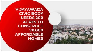 Vijayawada civic body needs 200 acres to construct 70,000 affordable homes