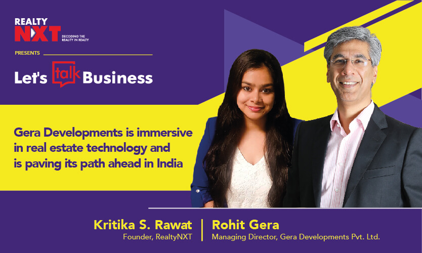 Rohit Gera, MD, Gera Developments With Kritika S. Rawat, Founder, RealtyNXT