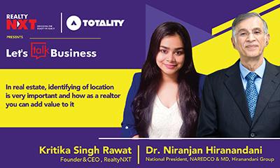 Dr. Niranjan Hiranandani, MD, Hiranandani Group With Kritika Singh Rawat, Founder, RealtyNXT